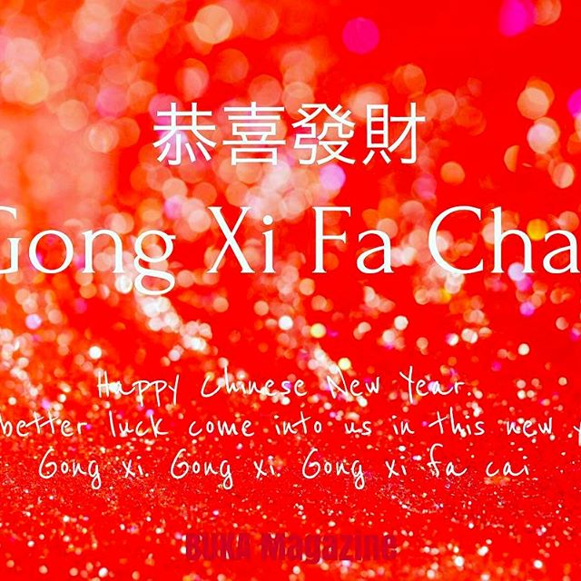 ".""Gong Xi Fa Chai""....... 恭喜發財 .........🐓Happy Chinese New Year︎May better luck come into us in this new year. Gong xi. Gong xi. Gong xi fa cai ..BUKA Magazine"